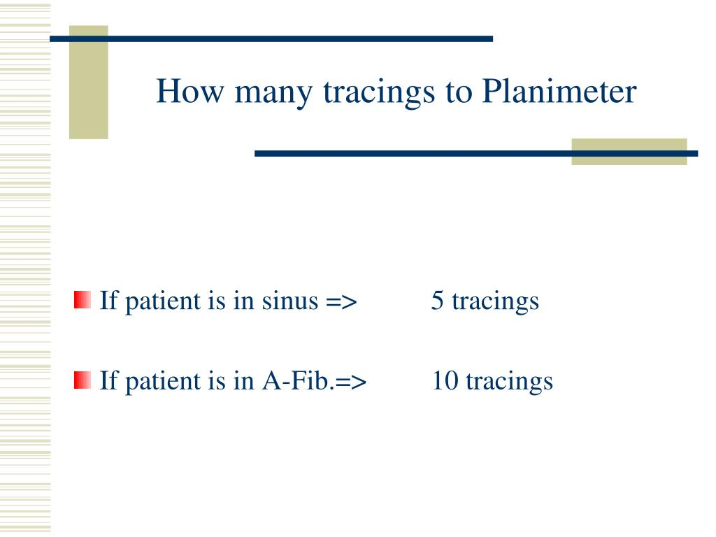 How many tracings to Planimeter