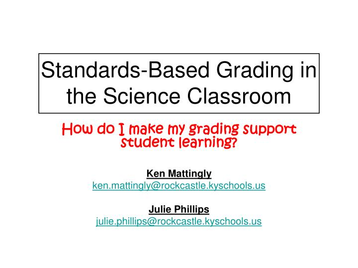 Standards based grading in the science classroom