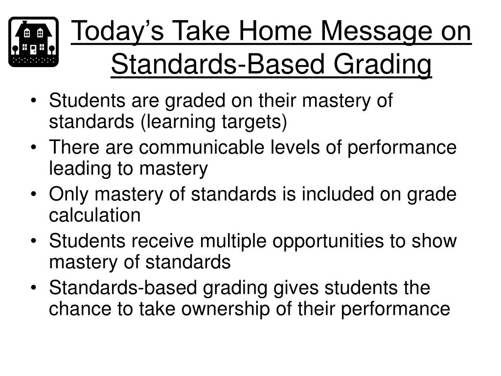 Today's Take Home Message on Standards-Based Grading