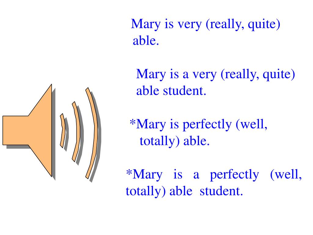 Mary is very (really, quite)