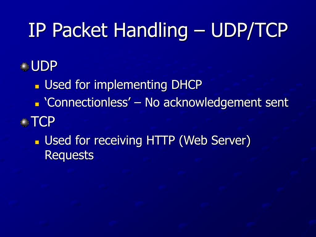 IP Packet Handling – UDP/TCP