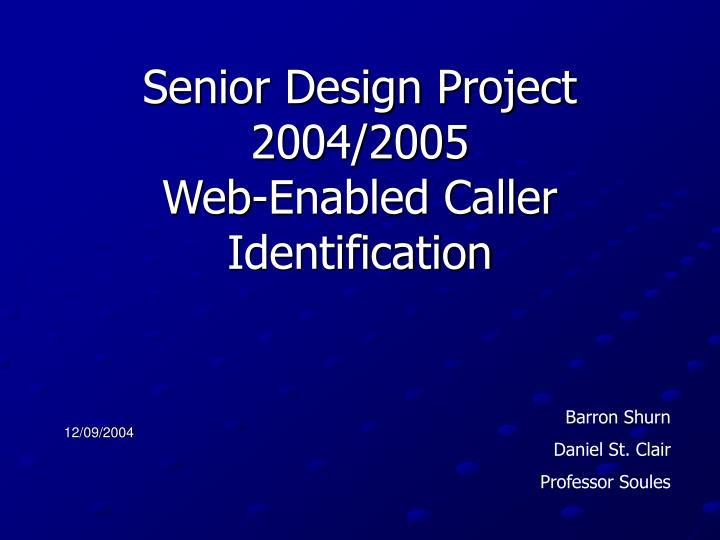 Senior design project 2004 2005 web enabled caller identification