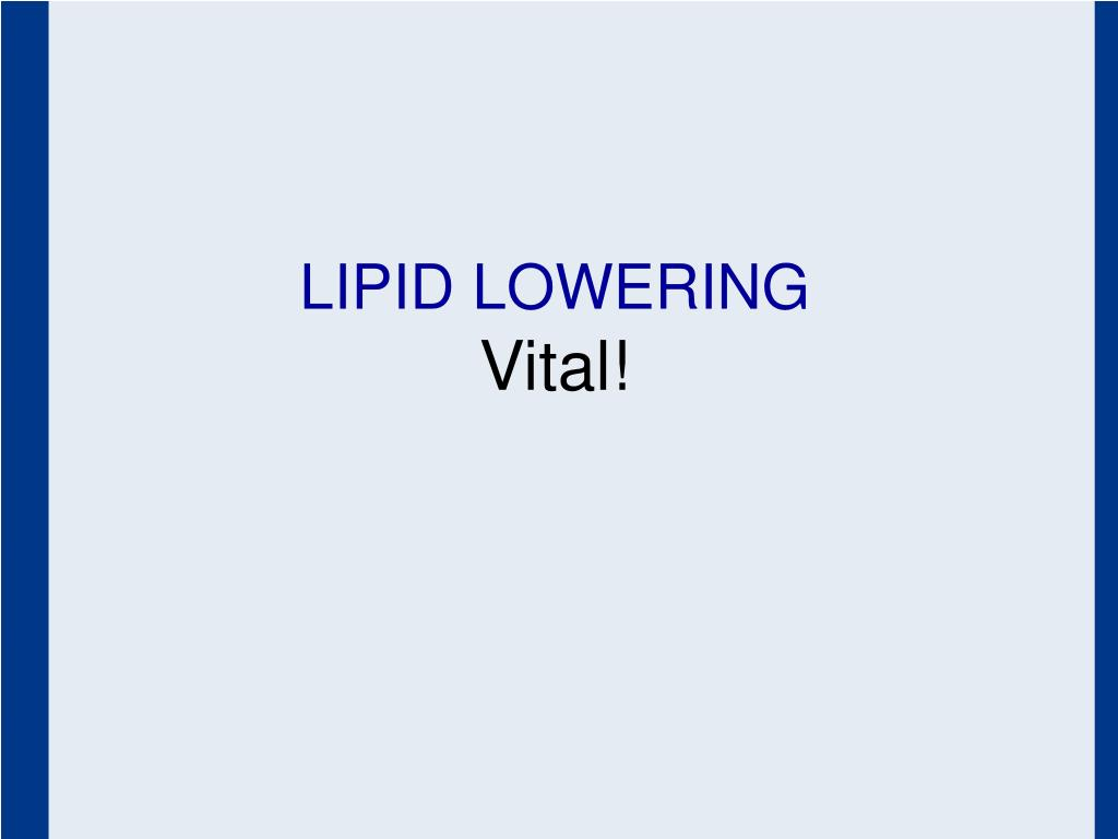 LIPID LOWERING