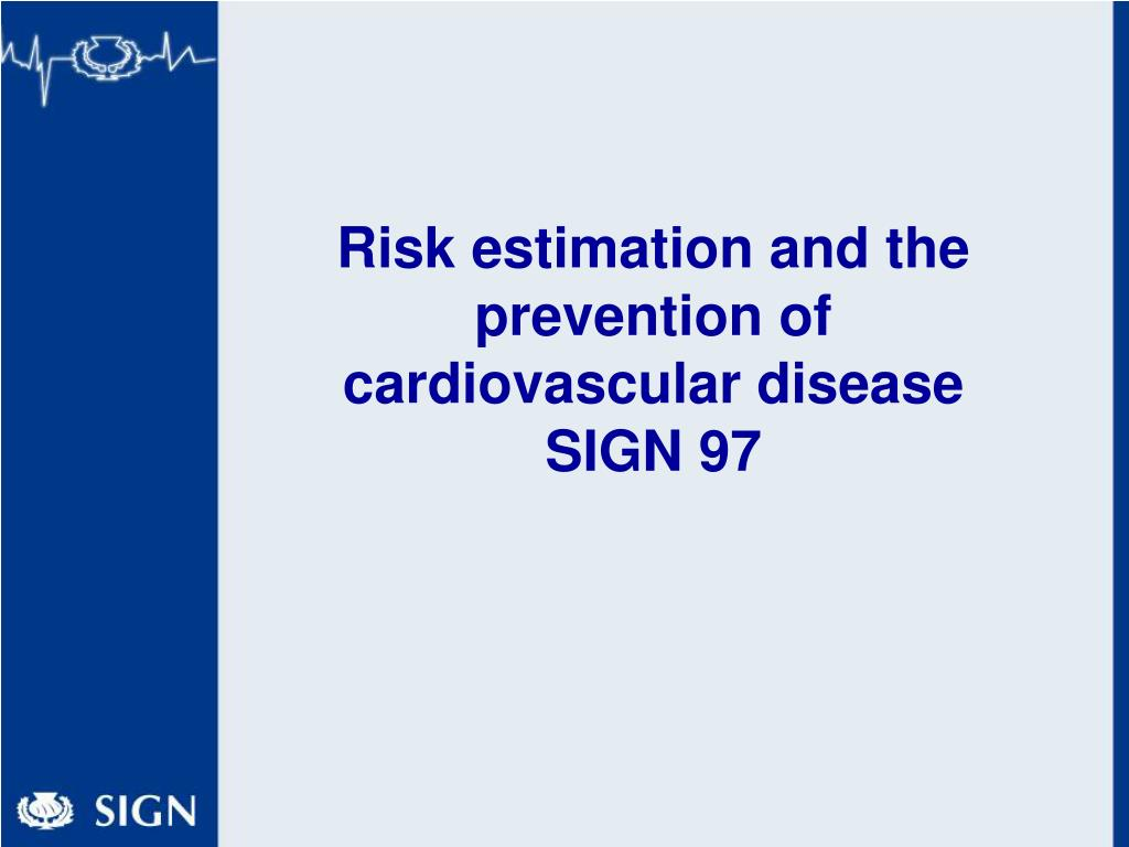 Risk estimation and the prevention of