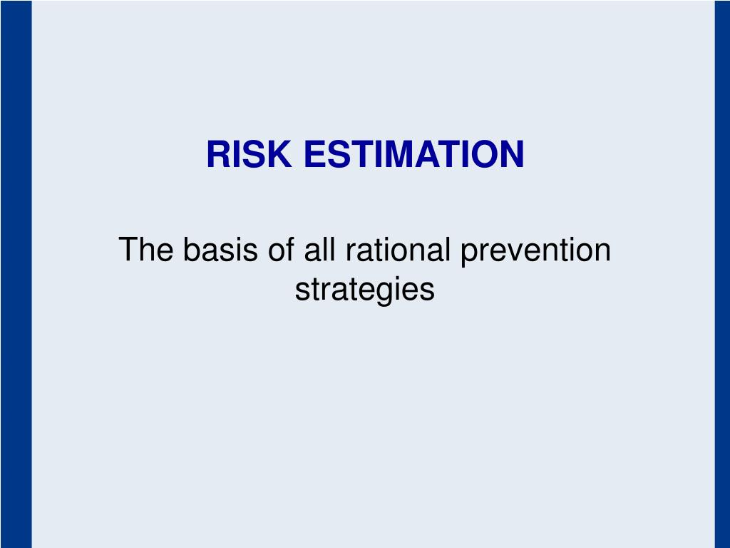 RISK ESTIMATION