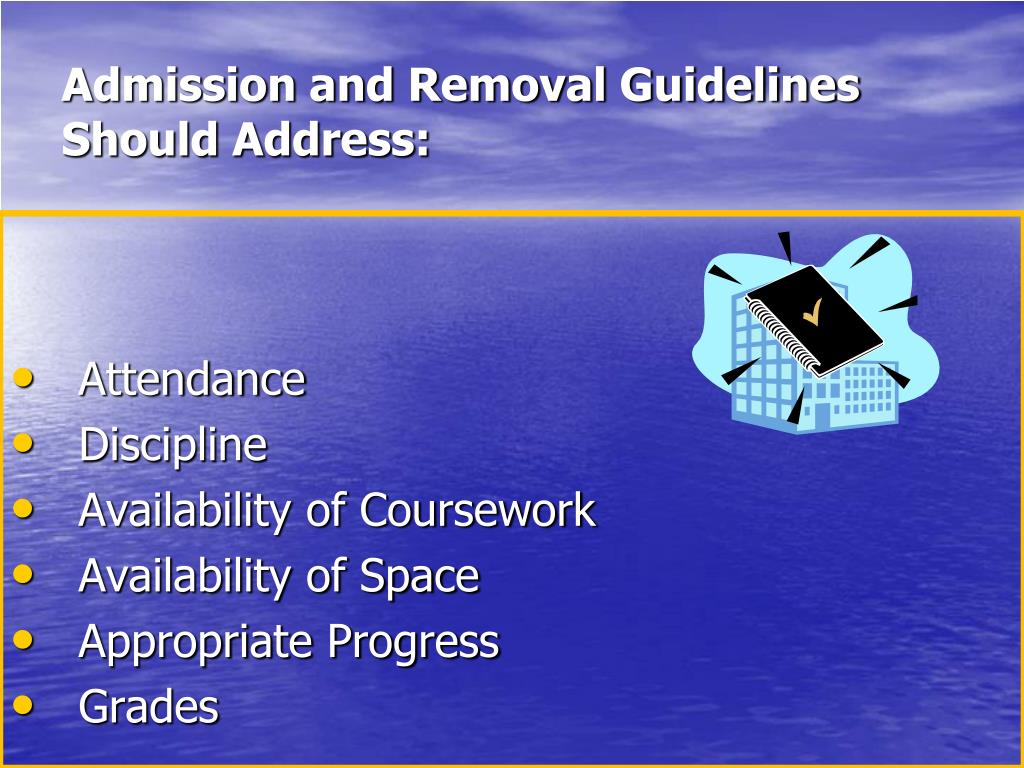 Admission and Removal Guidelines Should Address:
