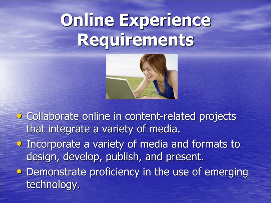 Online Experience Requirements