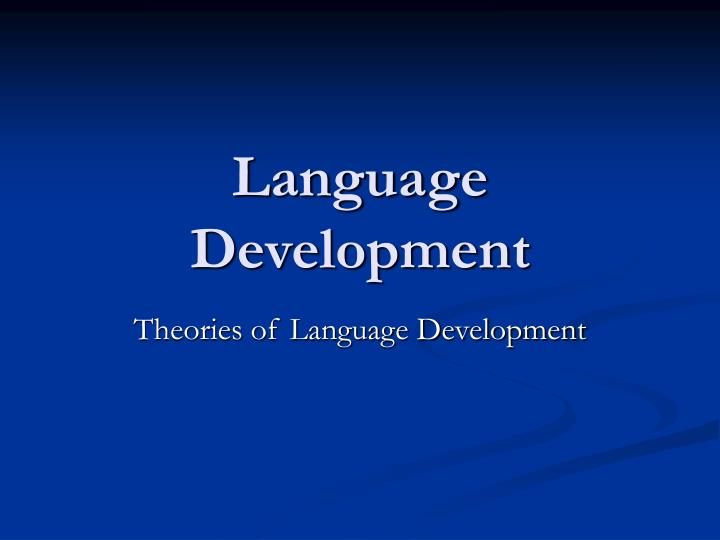 Language development l.jpg