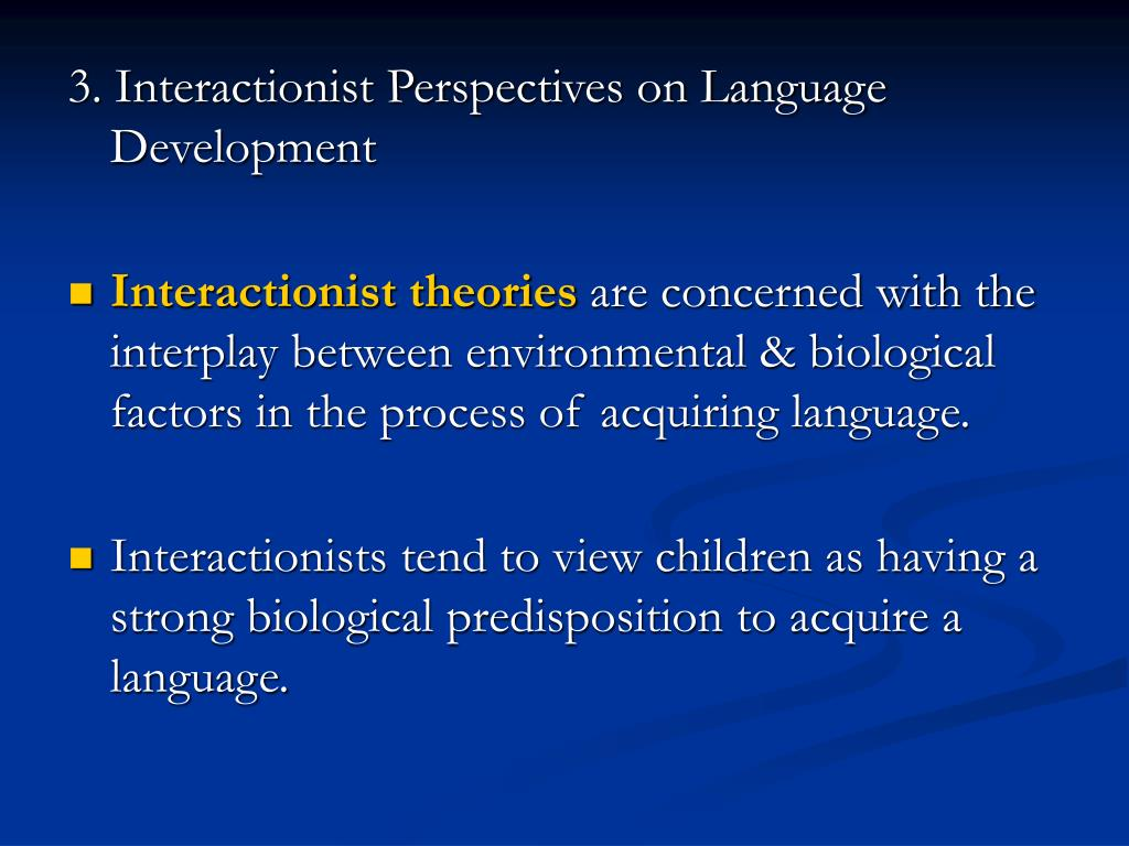 3. Interactionist Perspectives on Language Development