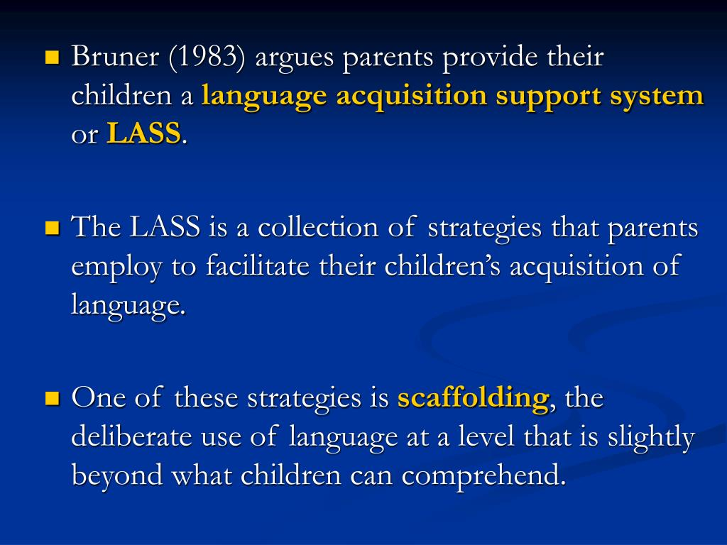 Bruner (1983) argues parents provide their children a