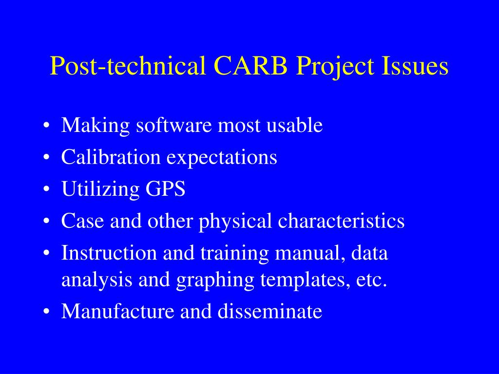 Post-technical CARB Project Issues