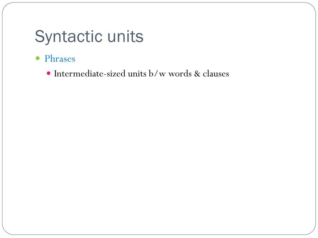 Syntactic units