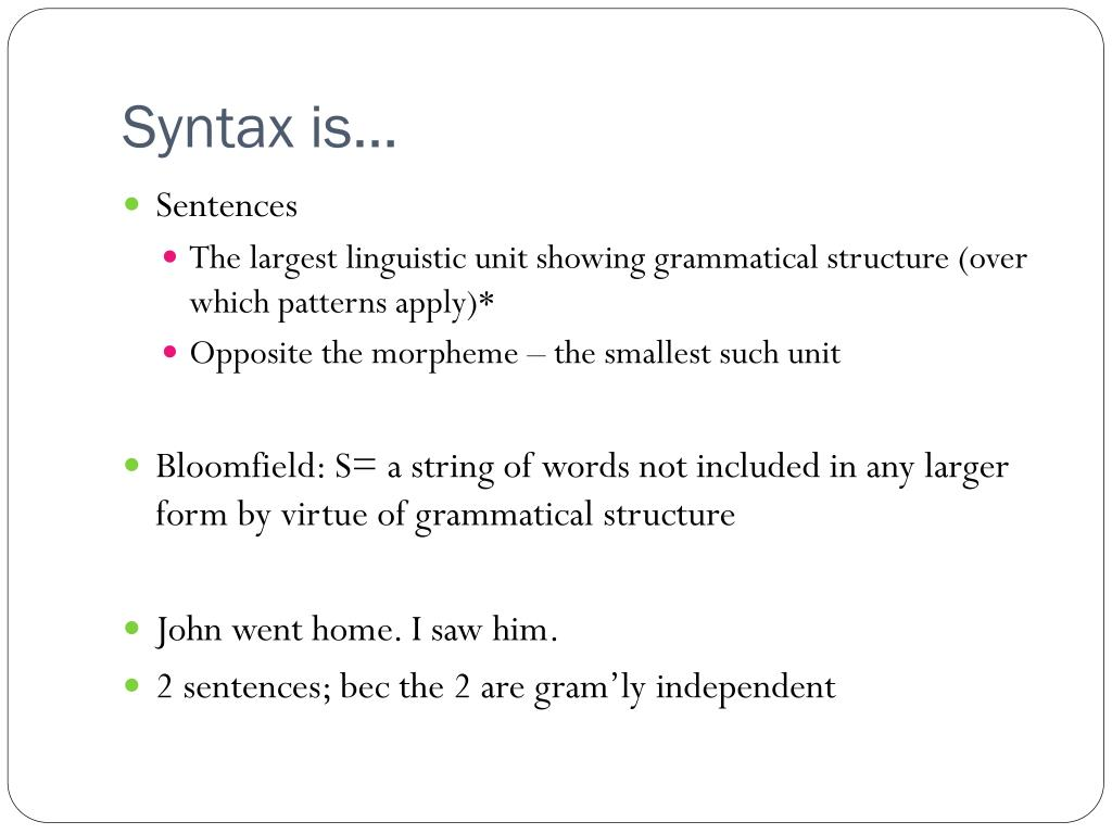 Syntax is…