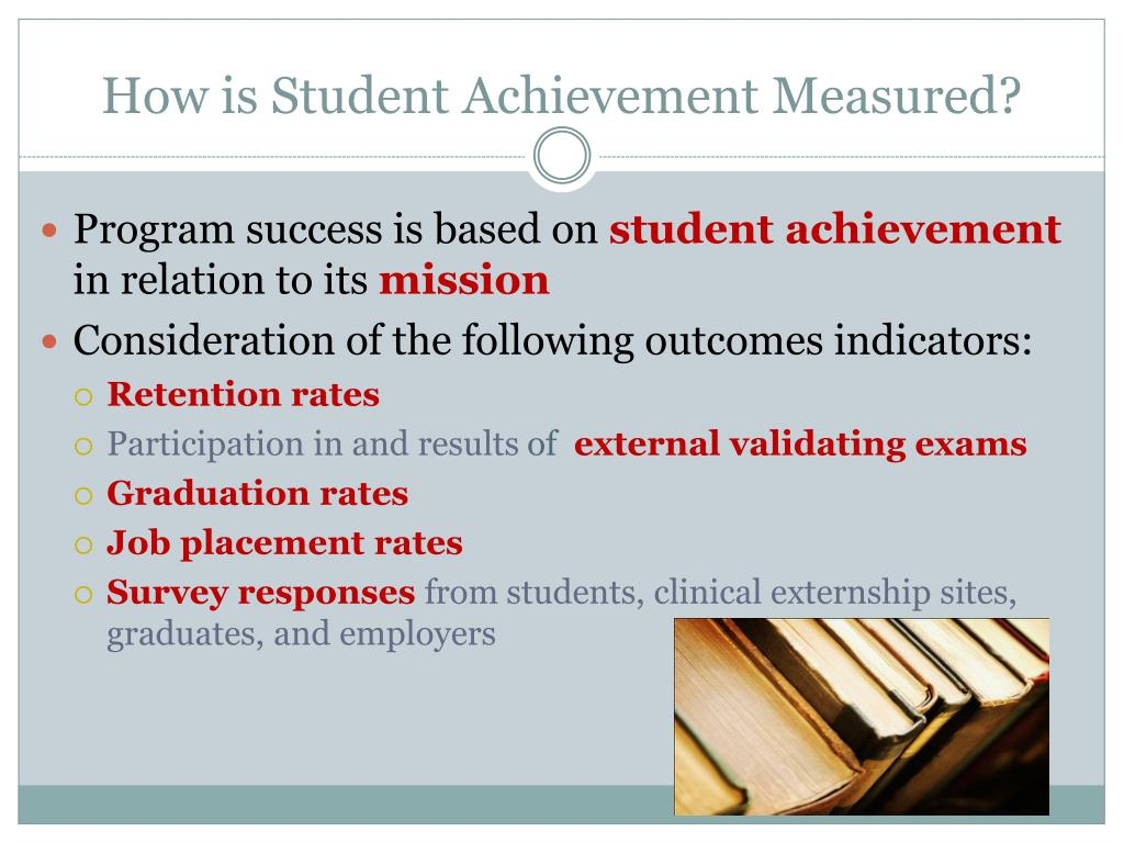 How is Student Achievement Measured?