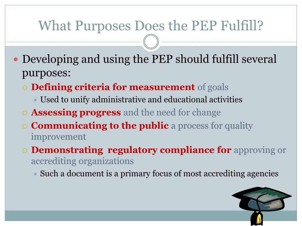 What Purposes Does the PEP Fulfill?