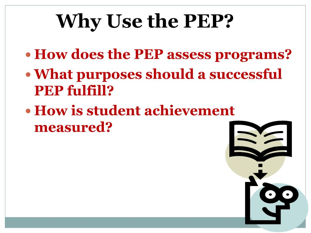 Why Use the PEP?