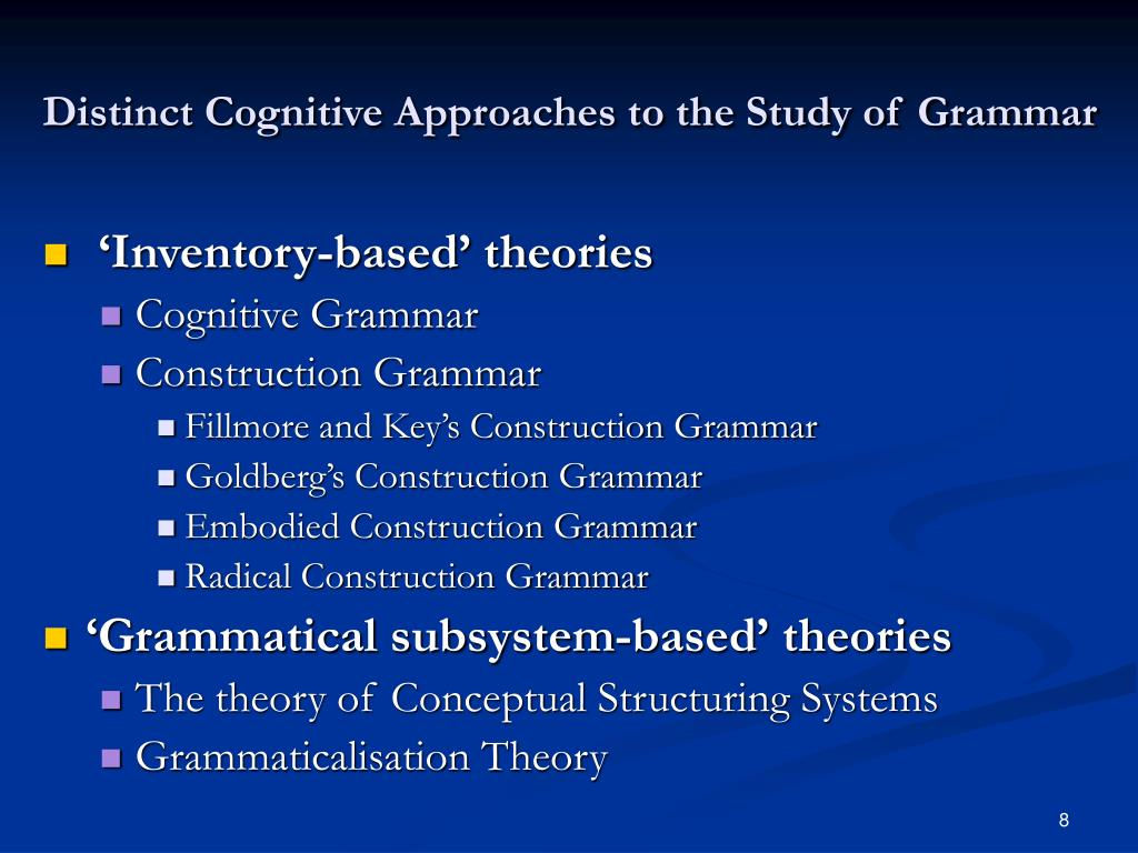 cognitive approaches to language and grammar Early childhood cognitive development: language development  careful not to encourage poor language choices, such as incorrect grammar or swear words, by laughing .