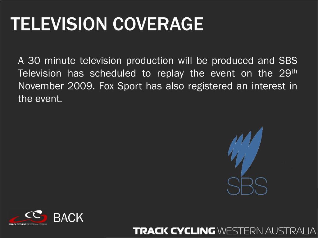 TELEVISION COVERAGE