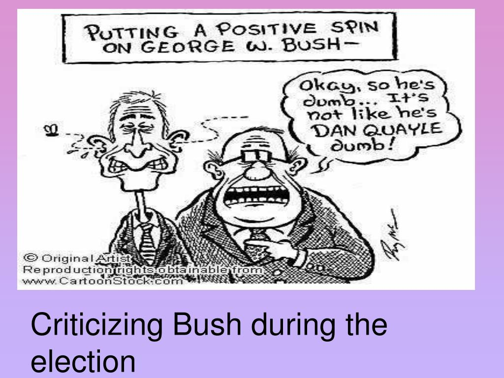 Criticizing Bush during the election