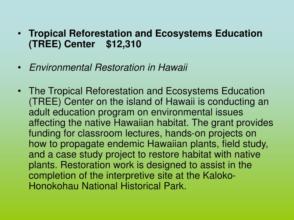 Tropical Reforestation and Ecosystems Education (TREE) Center  $12,310
