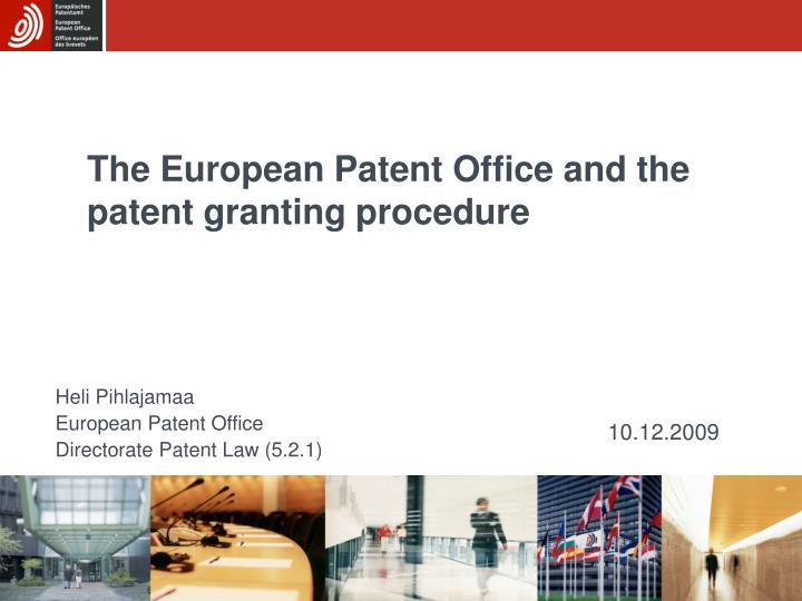 The european patent office and the patent granting procedure l.jpg