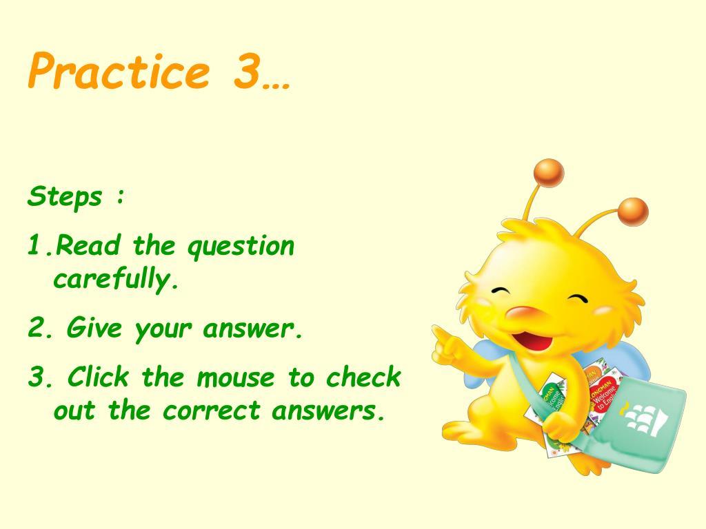 Practice 3…