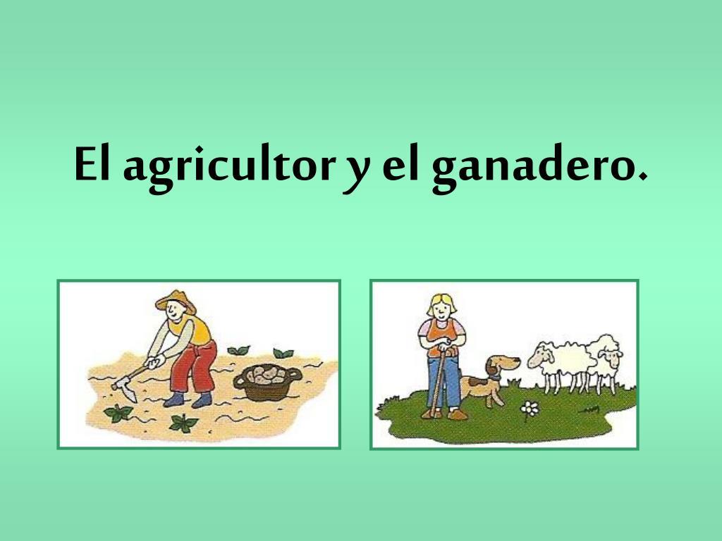 El agricultor y el ganadero.