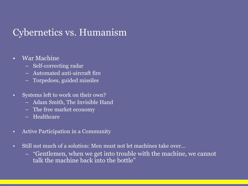 Cybernetics vs. Humanism