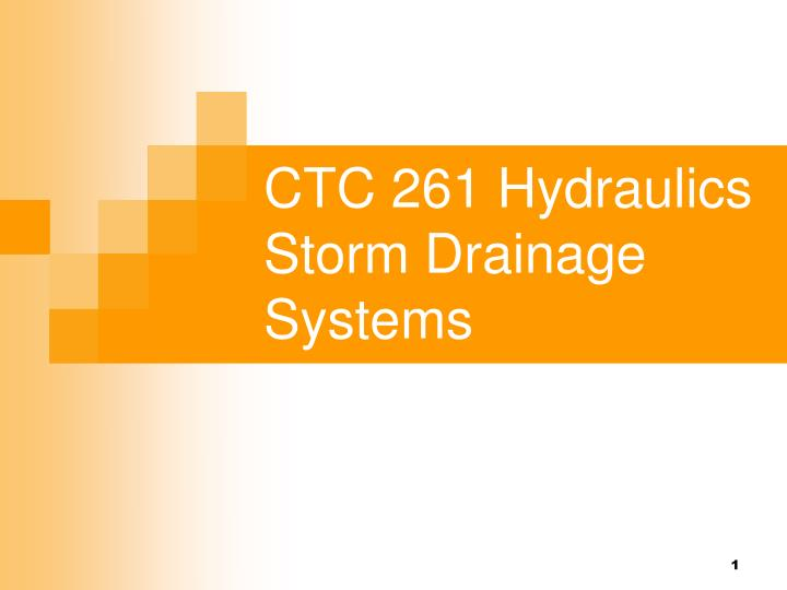 Ctc 261 hydraulics storm drainage systems l.jpg