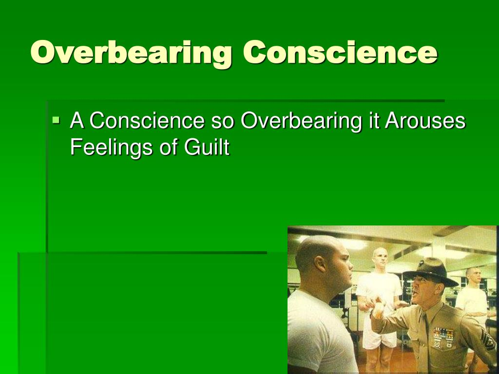 Overbearing Conscience