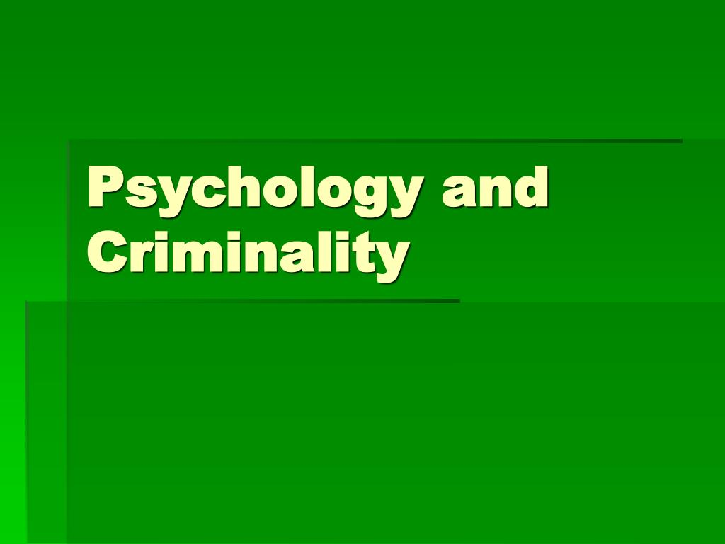 Psychology and Criminality