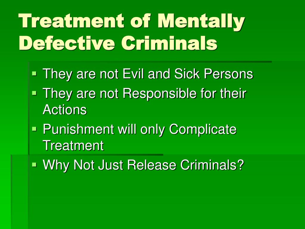 Treatment of Mentally Defective Criminals