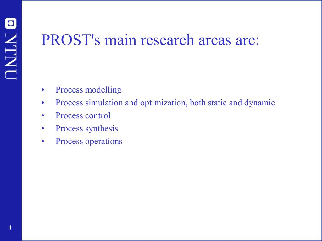PROST's main research areas are: