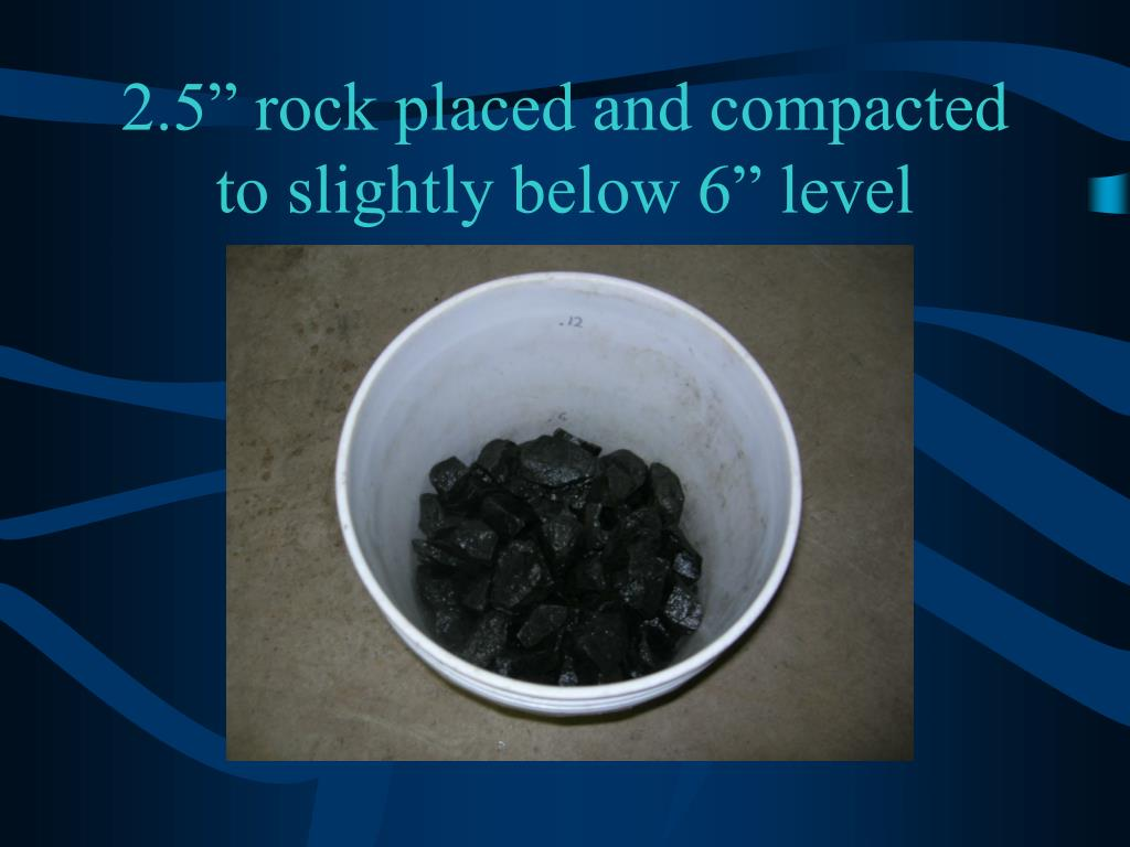"2.5"" rock placed and compacted to slightly below 6"" level"