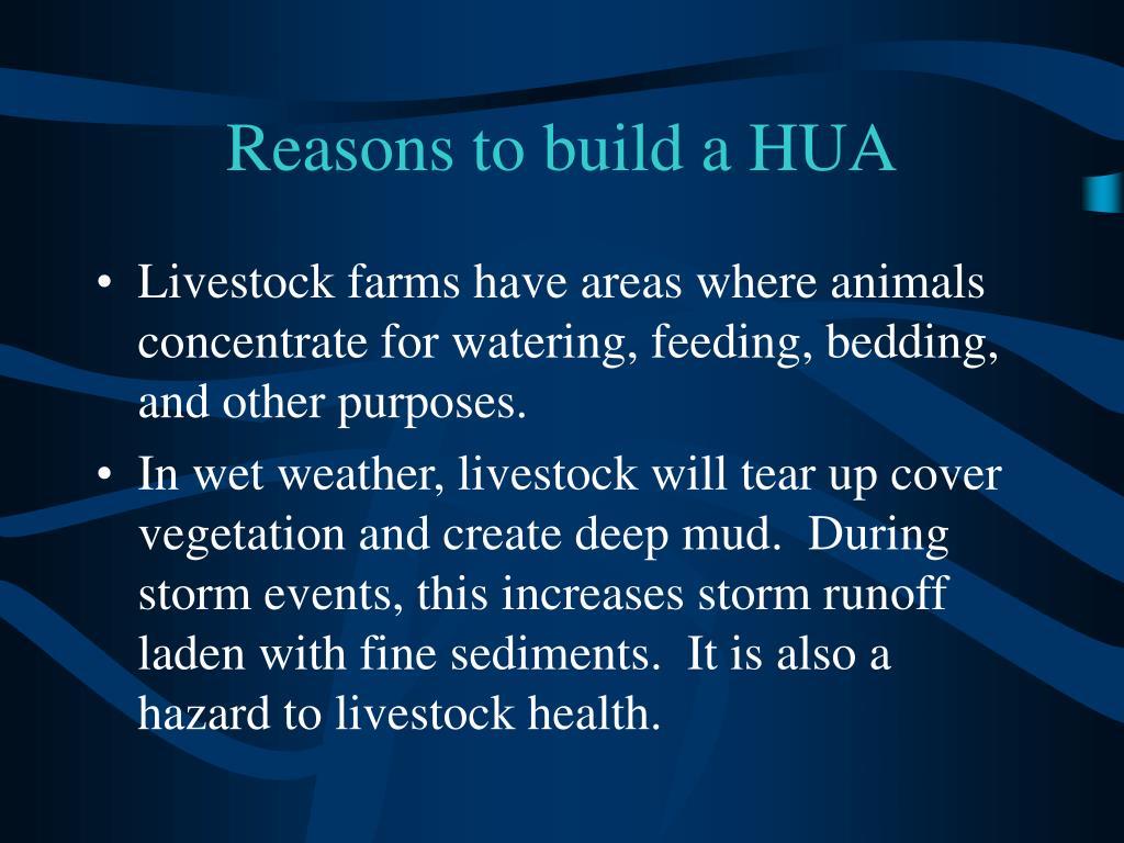 Reasons to build a HUA