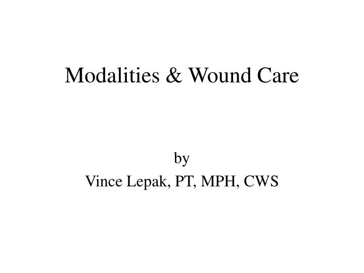 Modalities wound care