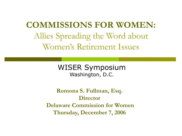 Commissions for women allies spreading the word about women s retirement issues l.jpg