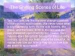 the shifting scenes of life12