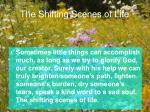 the shifting scenes of life13