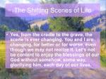 the shifting scenes of life14