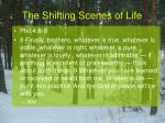 the shifting scenes of life21
