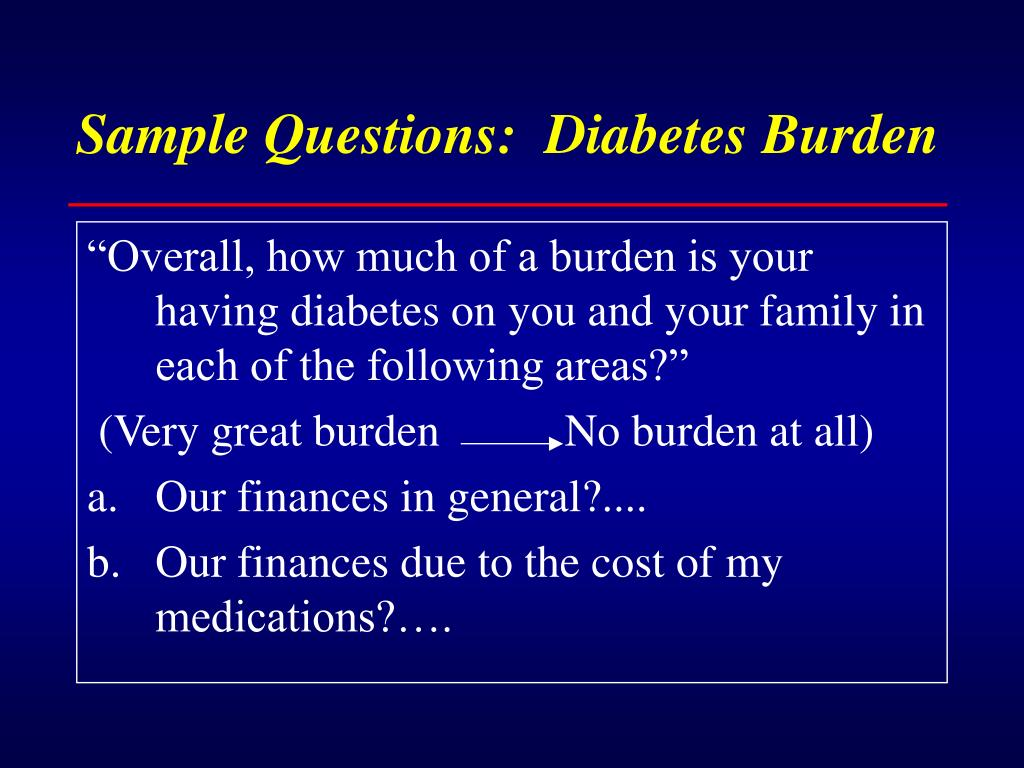 Sample Questions:  Diabetes Burden