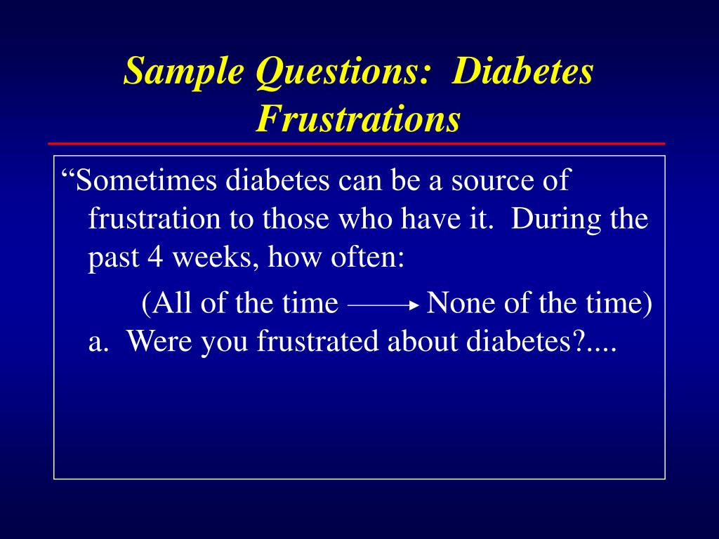 Sample Questions:  Diabetes Frustrations