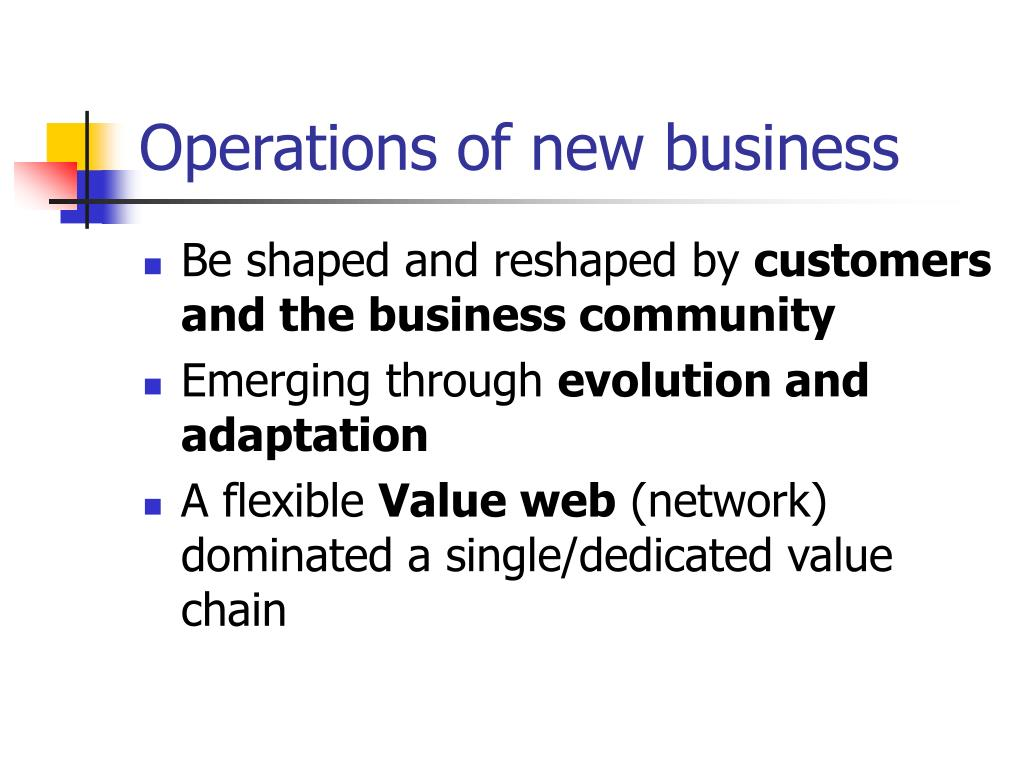 Operations of new business