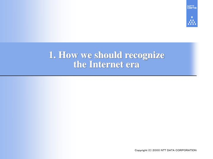 1 how we should recognize the internet era