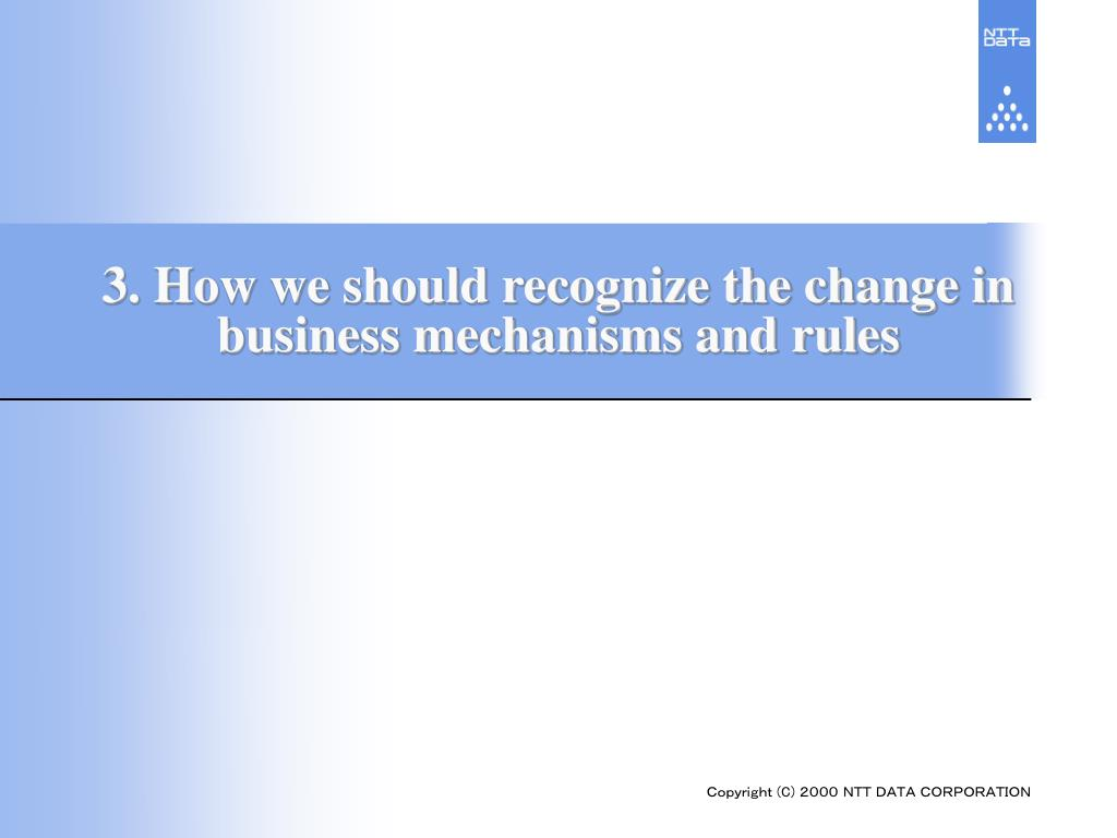 3. How we should recognize the change in business mechanisms and rules
