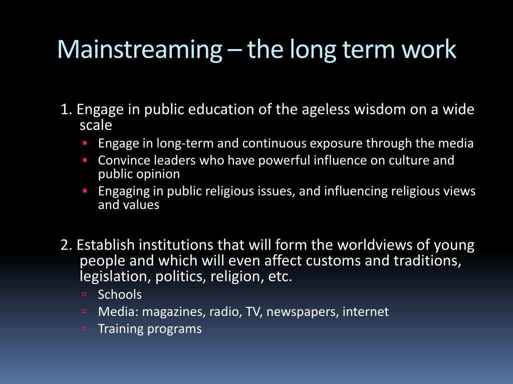 Mainstreaming – the long term work