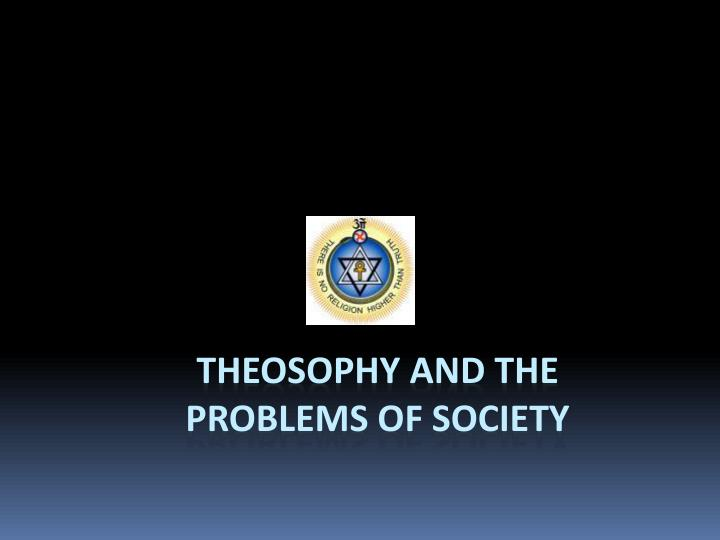 Theosophy and the problems of society l.jpg