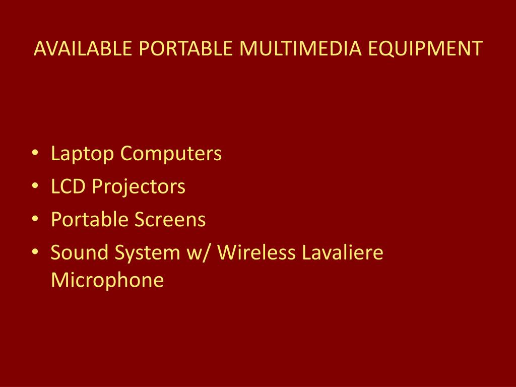 AVAILABLE PORTABLE MULTIMEDIA EQUIPMENT