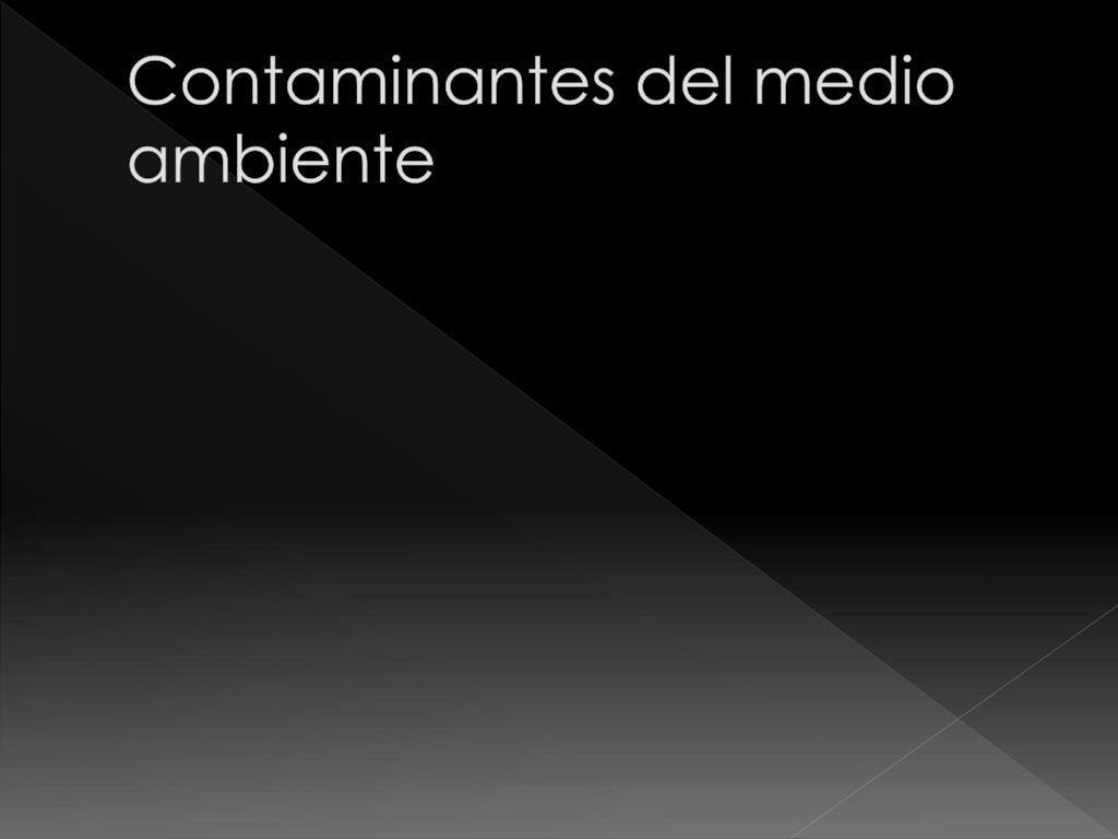 Contaminantes del medio ambiente